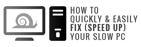 How To Quickly & Easily Fix (Speed Up) Your Slow PC