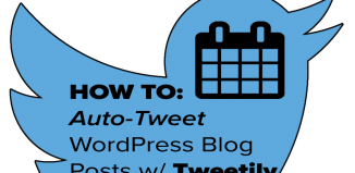 How To Auto-Tweet WordPress Blog Posts w/ Tweetily