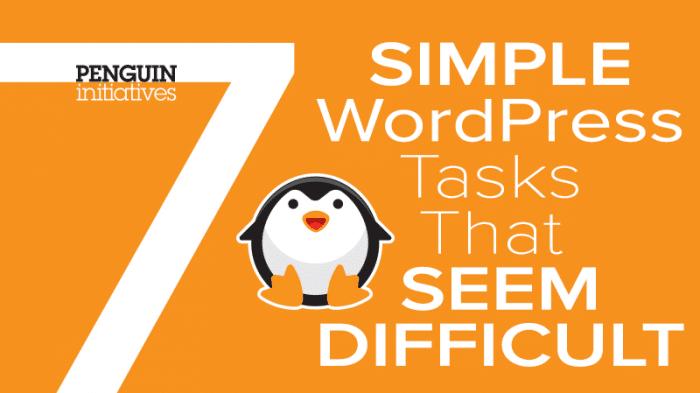 7 Simple WordPress Tasks That Seem Difficult