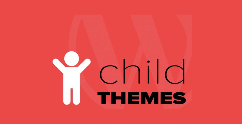 How To Setup & Use A WordPress Child Theme