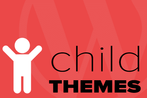 How To Setup & Use A WordPress Child Theme